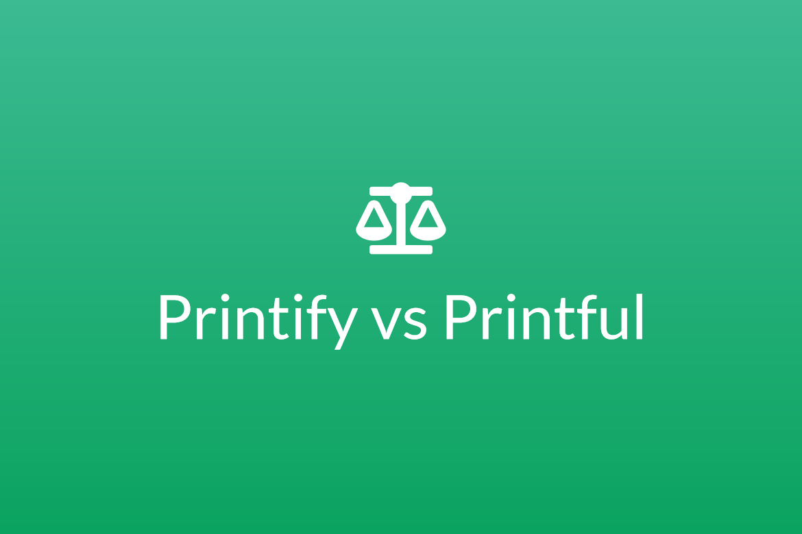 Printify vs Printful