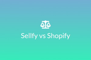 Sellfy vs Shopify