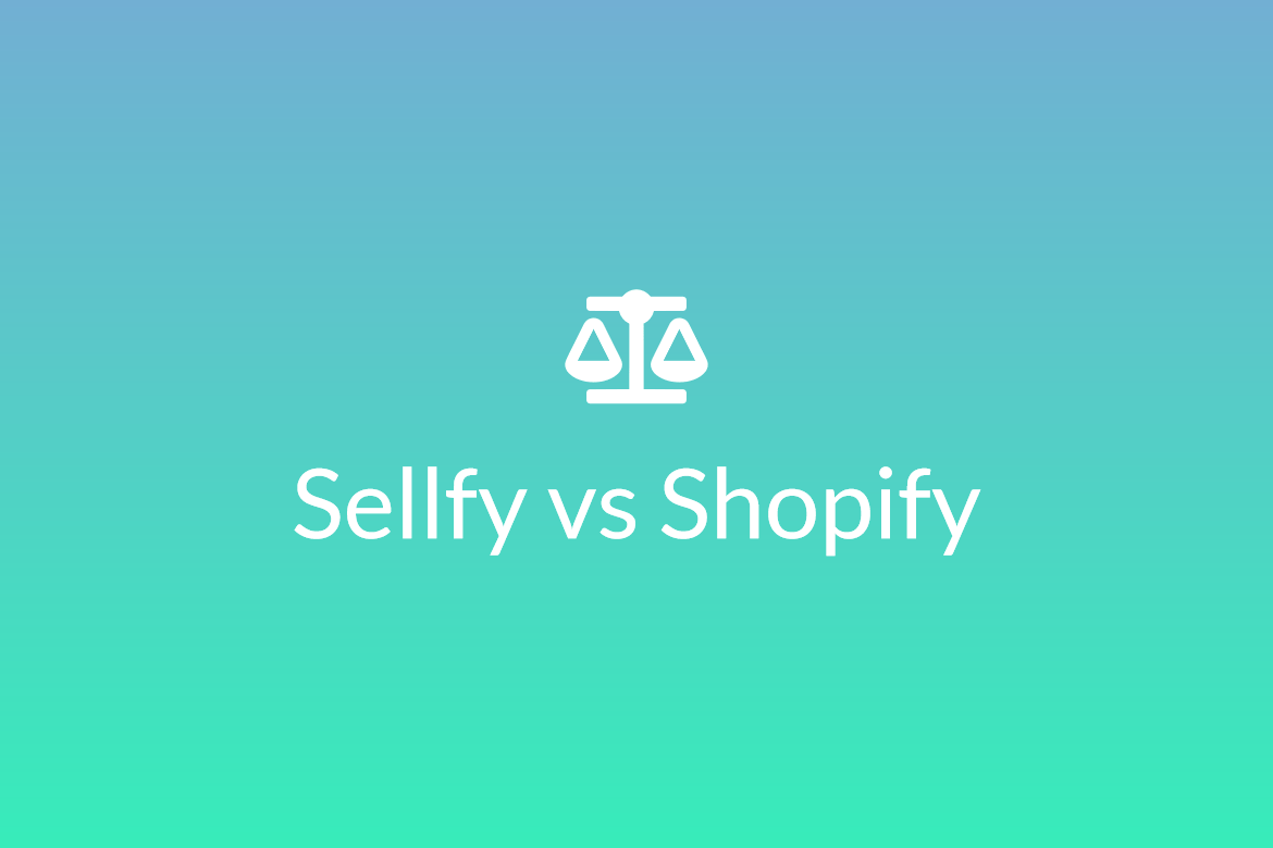 Sellfy vs Shopify