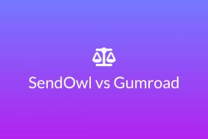 SendOwl vs Gumroad