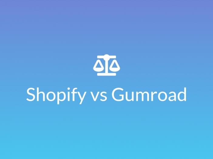 Shopify vs Gumroad